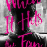 When It Hits The Fan by Victoria Colotta