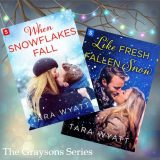 When Snowflakes Fall and Like Fresh Fallen Snow by Tara Wyatt