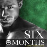 Six Months by Dannika Dark