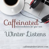 Caffeinated Recommendations: Winter Listens