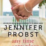 Any Time, Any Place by Jennifer Probst