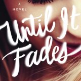 Until It Fades by K.A. Tucker