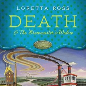Death & the Brewmaster's Widow by Loretta Ross