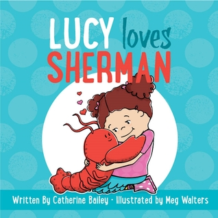 Nonna's Corner: Lucy Loves Sherman by Catherine Bailey