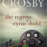 The Regrets of Cyrus Dodd by Bette Lee Crosby