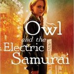 Owl and the Electric Samurai