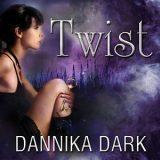 Twist by Dannika Dark