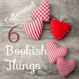 Six of my Favorite Bookish Things