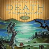 Death & the Gravedigger's Angel by Loretta Ross