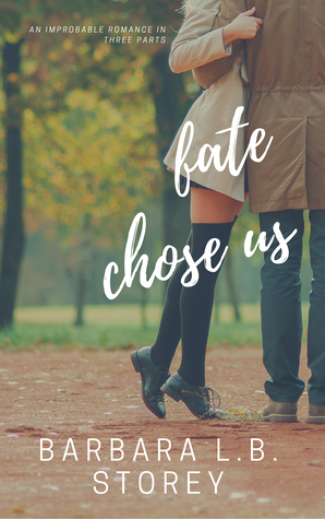 Fate Chose Us by Barbara L.B. Storey
