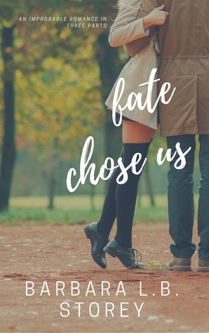 Fate Chose Us by Barbara L.B. Storey