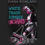 White Trash Zombies Unchained