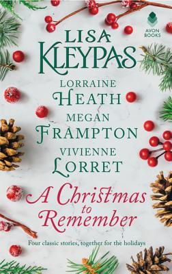 A Christmas to Remember by Lisa Kleypas, Lorraine Heath, Megan Frampton, Vivienne Lorret