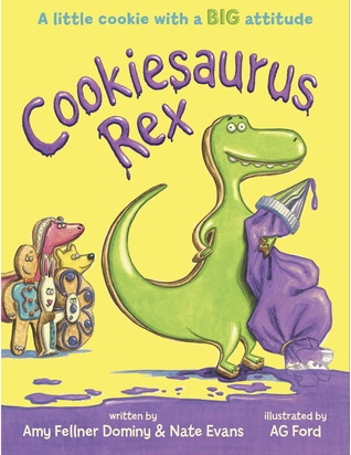 Cookiesaurus Rex by Amy Fellner Dominy, Nate Evans
