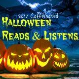 Caffeinated Halloween Reads & Listens