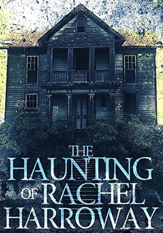 The Haunting of Rachel Harroway: The Beginning by J.S. Donovan