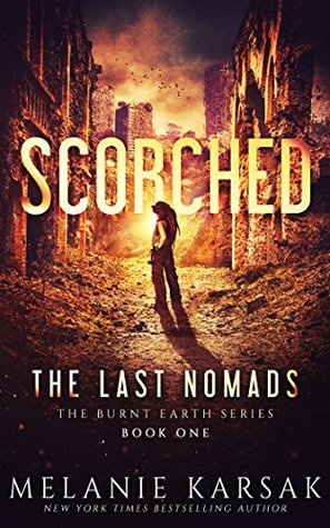 Scorched: The Last Nomads by Melanie Karsak