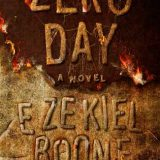 Zero Day A Novel by Ezekiel Boone