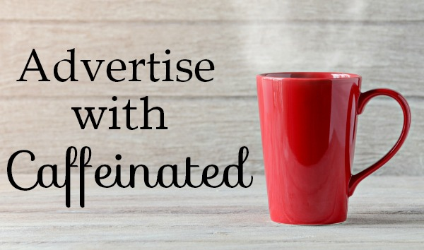 Advertise with Caffeinated