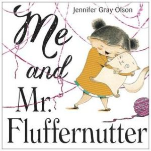 Me and Mr. Fluffernutter by Jennifer Gray Olson