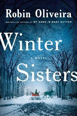Winter Sisters by Robin Oliveira