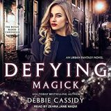 Defying Magick by Debbie Cassidy