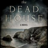 The Dead House: A Novel by Billy O'Callaghan