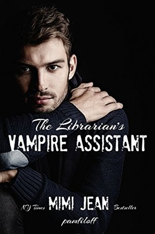 The Librarian's Vampire Assistant by Mimi Jean Pamfiloff