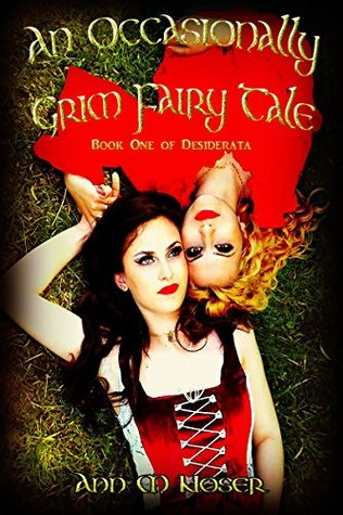 An Occasionally Grim Fairy Tale by Ann M. Noser