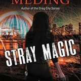 Stray Magic: A Strays Novel by Kelly Meding
