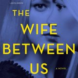 The Wife Between Us by Greer Hendricks and Sarah Pekkanen Giveaway