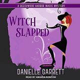 Witch Slapped by Danielle Garrett