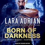 Born of Darkness by Lara Adrian