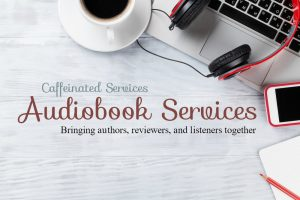 Caffeinated Audiobook Services