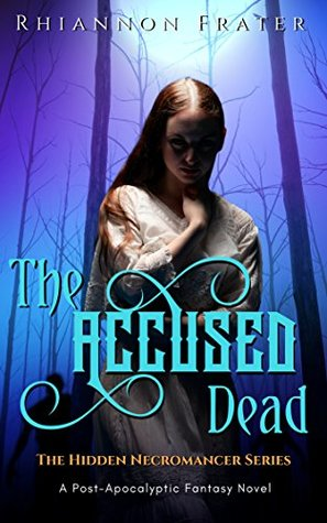 The Accused Dead by Rhiannon Frater
