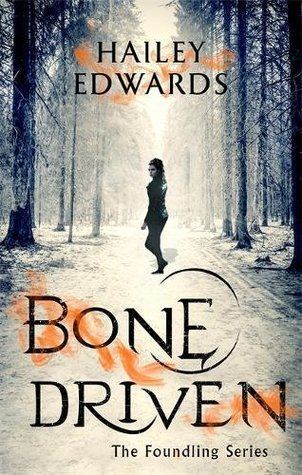 Bone Driven by Hailey Edwards