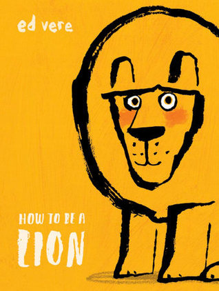 Nonna's Corner: How To Be A Lion by Ed Vere
