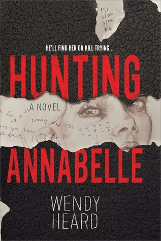 Hunting Annabelle by Wendy Heard