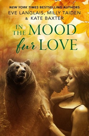 In the Mood Fur Love by Eve Langlais, Milly Taiden, Kate Baxter