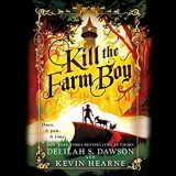 Kill the Farm Boy by Kevin Hearne & Delilah S. Dawson