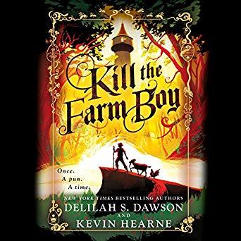 Kill the Farm Boy by Kevin Hearne & Delilah S. Dawson