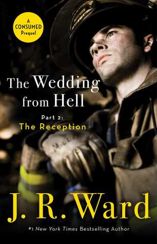 The Rehearsal Dinner & The Reception by J. R. Ward