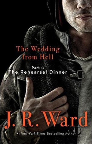 The Rehearsal Dinner by J.R. Ward