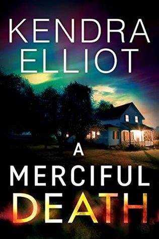 A Merciful Death by Kendra Elliot