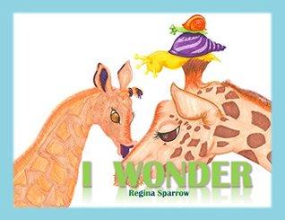 Nonna's Corner: I Wonder by Regina Sparrow