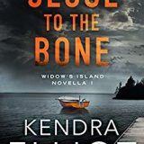Close to the Bone by Kendra Elliot