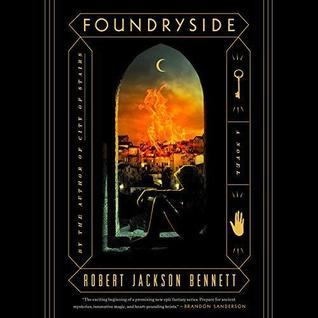 Foundryside by Robert Jackson Bennett