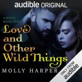 Love and Other Wild Things by Molly Harper