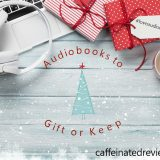 Audiobooks to Gift or Keep