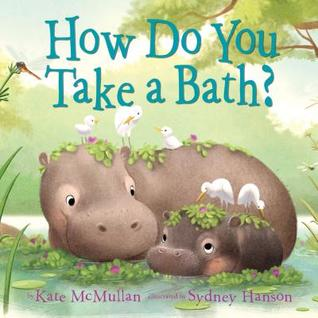 Nonna's Corner: How Do You Take a Bath? by Kate McMullan